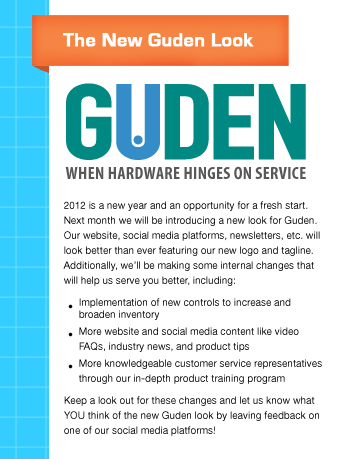 The New Guden Look 2012 is a new year and an opportunity for a fresh start. Next month we will be introducing a new look for Guden. Our website, social media platforms, newsletters, etc. will look better than ever featuring our new logo and tagline. Additionally, we'll be making some internal changes that will help us serve you better, including:<br>